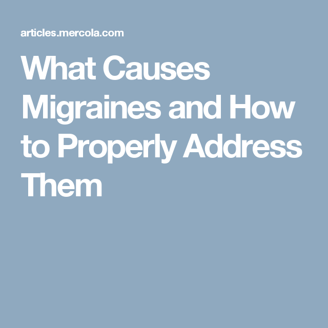 What Causes Migraines and How to Properly Address Them
