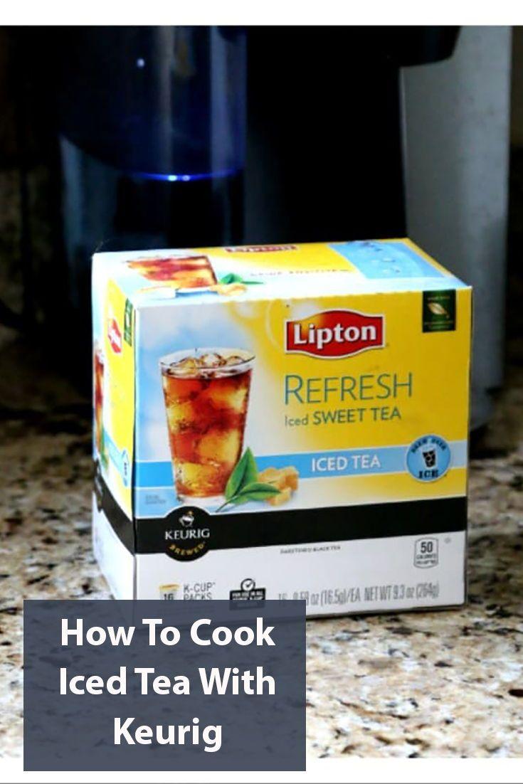 How to make iced tea with keurig iced tea making iced