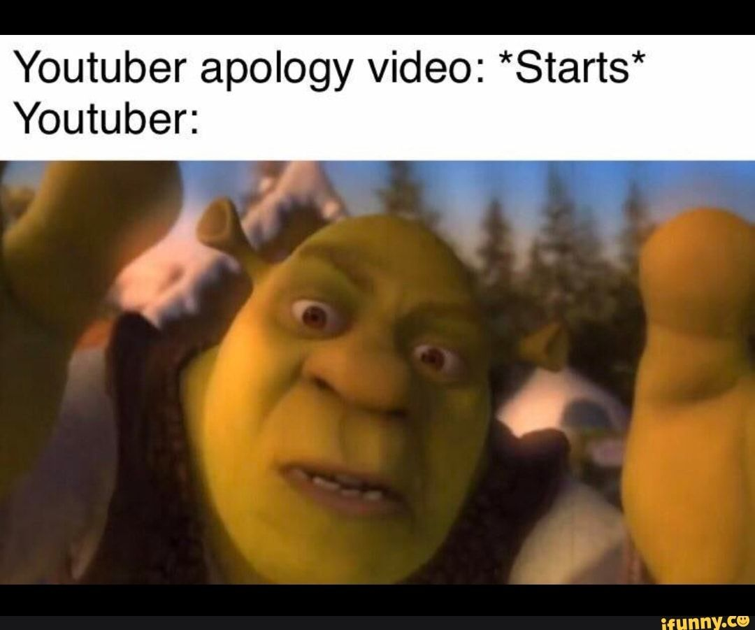 Youtuber Apology Video Starts Youtuber Ifunny Really Funny Memes Stupid Memes Funny Relatable Memes