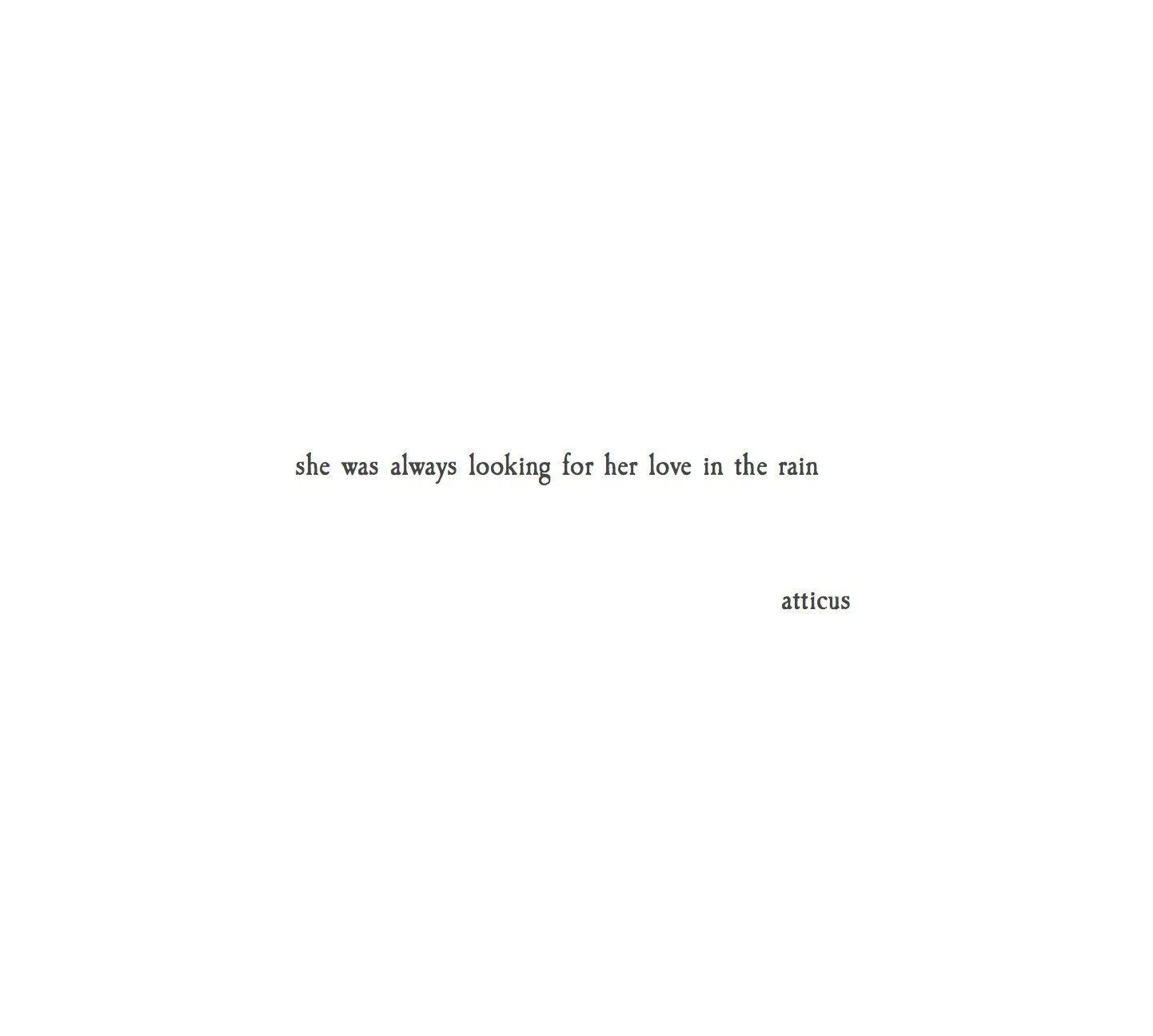 """""""Love In The Rain"""" @atticuspoetry #atticuspoetry #quotes"""