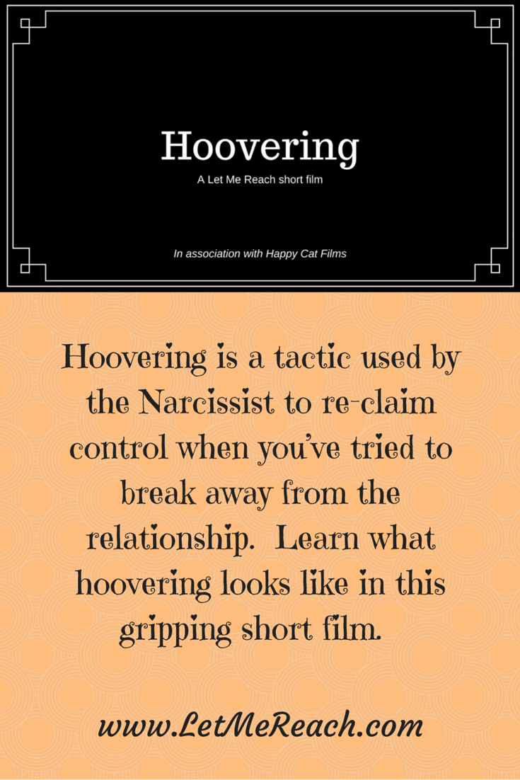 a new twist on narcissism education. see what hoovering looks like