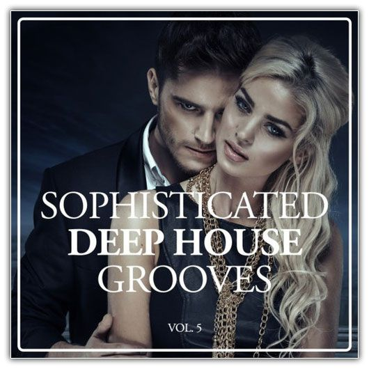 VA - Sophisticated Deep House Grooves Vol.5 (2016)