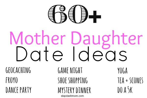 Or Maybe You Re The One Looking To Have A Fun Date With Your Mom Either Way These Mother Daughter Ideas Will Get