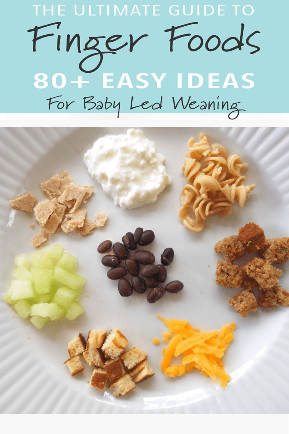 THE ULTIMATE GUIDE OF FINGERS FOODS FOR BABY
