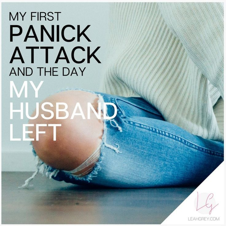 My First Panic Attack and the Day My Husband Left