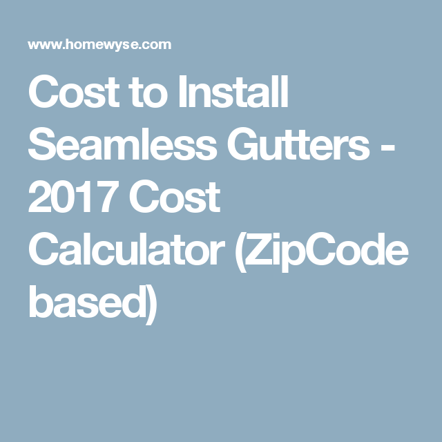 Cost to Install Seamless Gutters - 2017 Cost Calculator