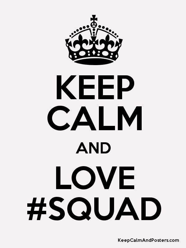 Keep calm and love squad appdesign pinterest squad poster keep calm and love squad fandeluxe Gallery