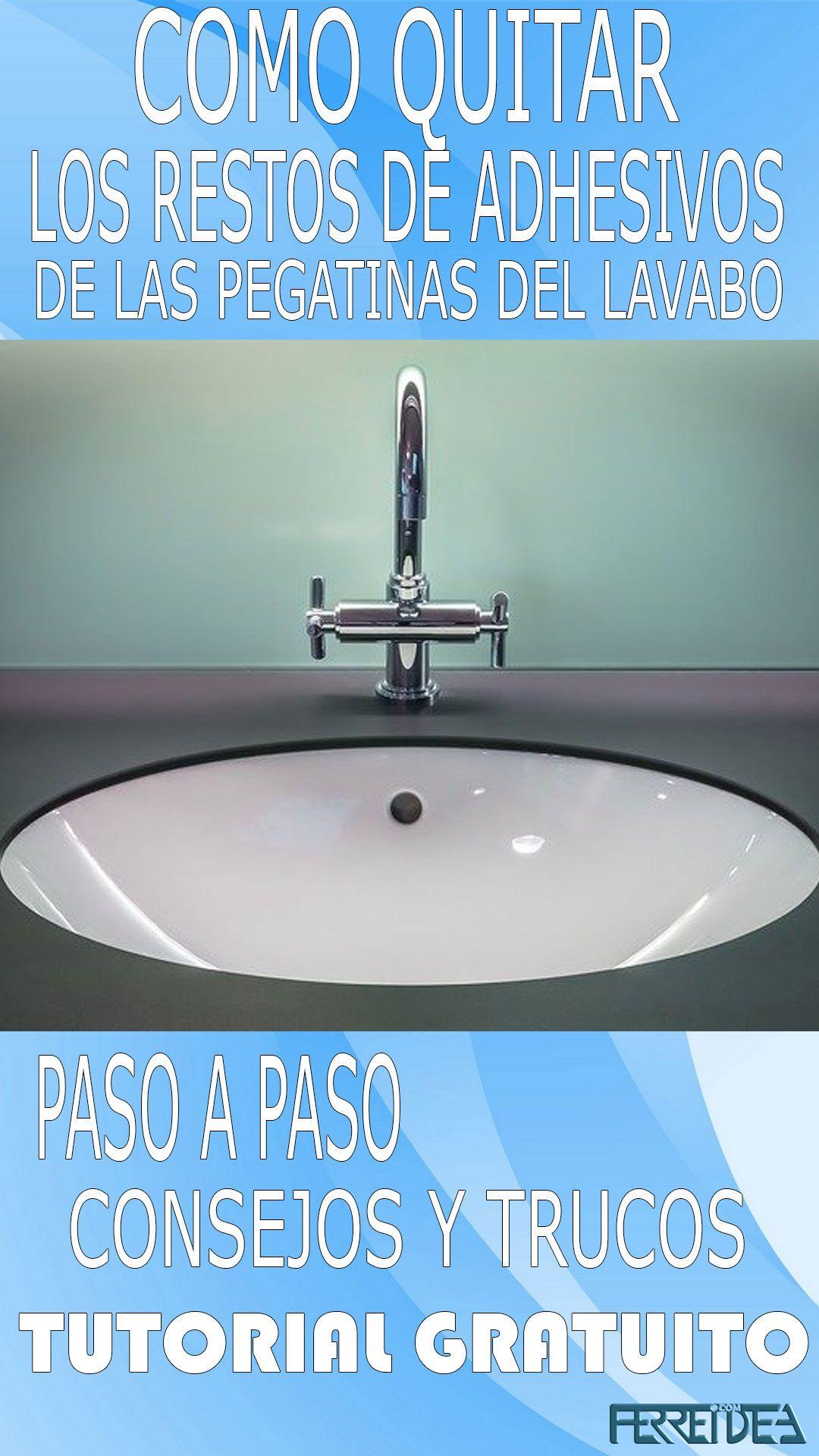 Con Qué Quito Los Restos De Adhesivo De Las Pegatinas De Mi Lavabo Adhesivo Lavabos Como Quitar