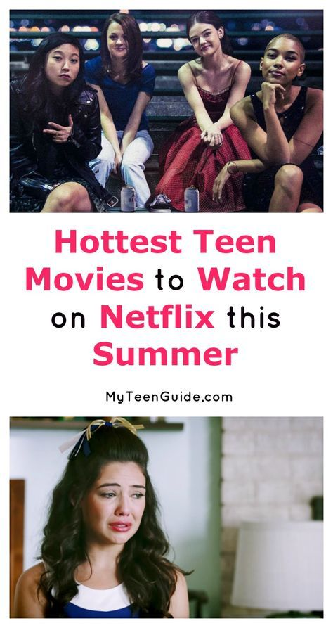 Top 10 Hottest Teen Movies To Watch On Netflix This Summer