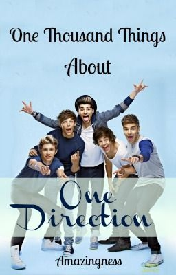 A Thousand Things About One Direction - Wattpad