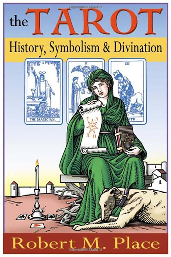 The Tarot History Symbolism And Divination Robert Place