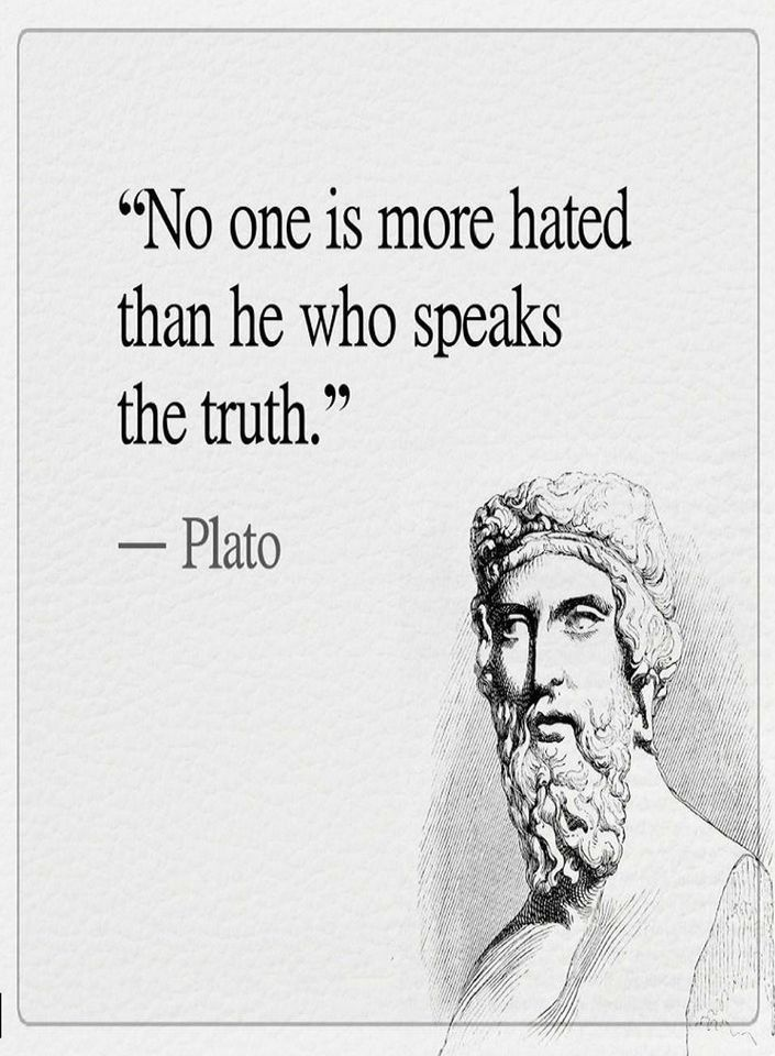 No one is more hated than he who speaks the truth   Quotes - Quotes