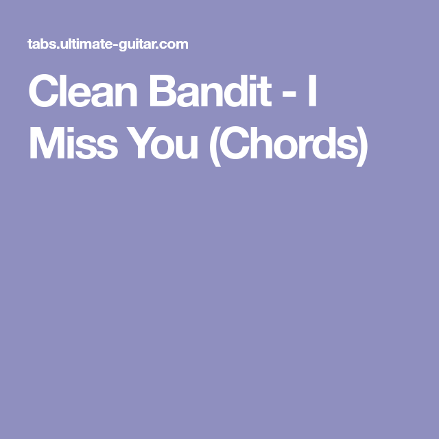 Clean Bandit - I Miss You (Chords)   ukulele in 2018   Pinterest ...