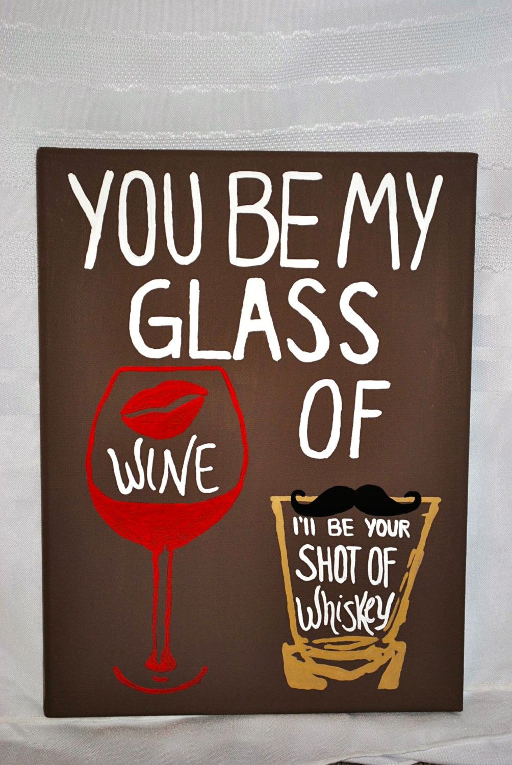 9 x 12 You Be My Glass of Wine I'll Be Your Shot by ChannCreations