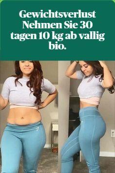 Gewichtsverlust Nehmen Sie 30 tagen 10 kg ab vallig bio.