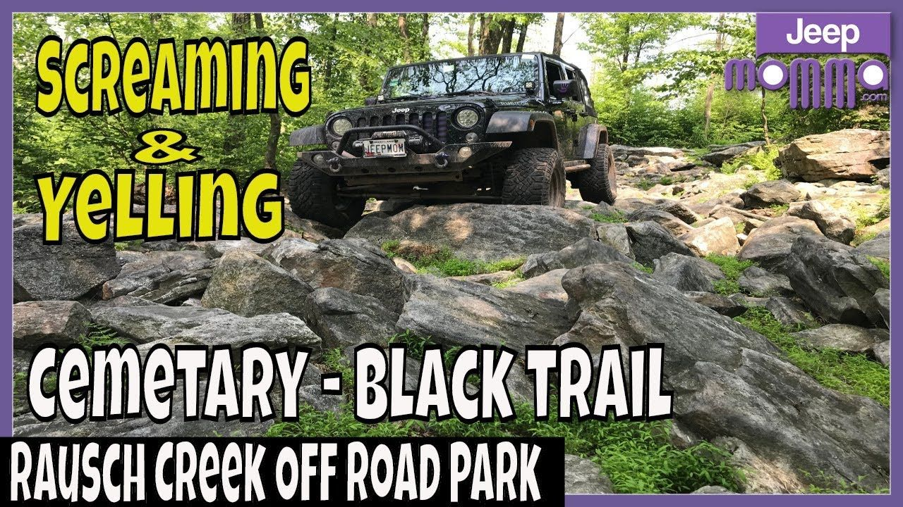 Screaming Swearing Jeep Momma Is Back Cemetary Black Trail At