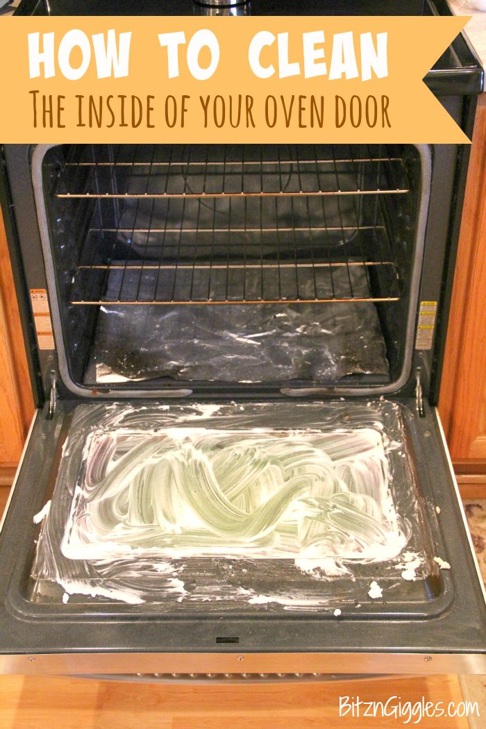 How to Clean the Inside of Your Oven Door - Wipe away years of built on