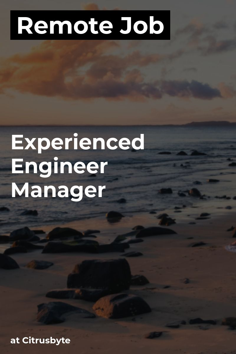 Remote Experienced Engineer Manager at Citrusbyte