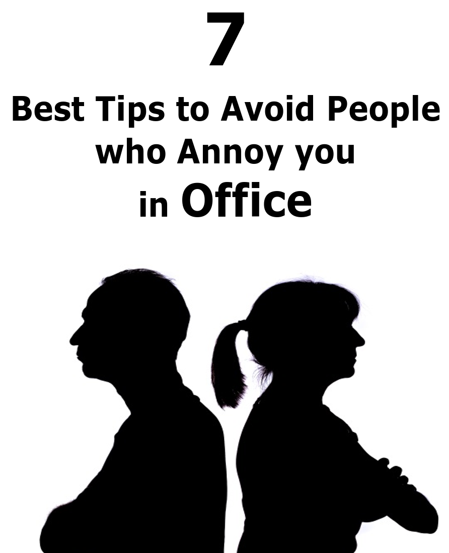 How to get rid of people who annoy you