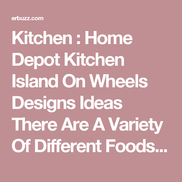 Kitchen : Home Depot Kitchen Island On Wheels Designs Ideas There ...
