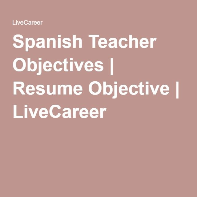 Spanish Teacher Objectives Resume Objective LiveCareer - resumes in spanish