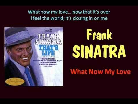 What Now My Love Frank Sinatra With Lyrics Love Frank