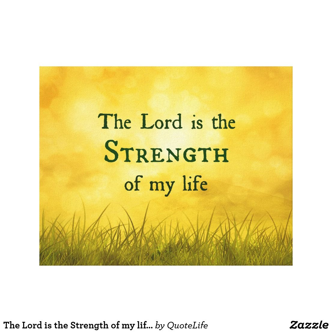 Bible Quotes For Strength The Lord Is The Strength Of My Life Bible Verse  Inspirational