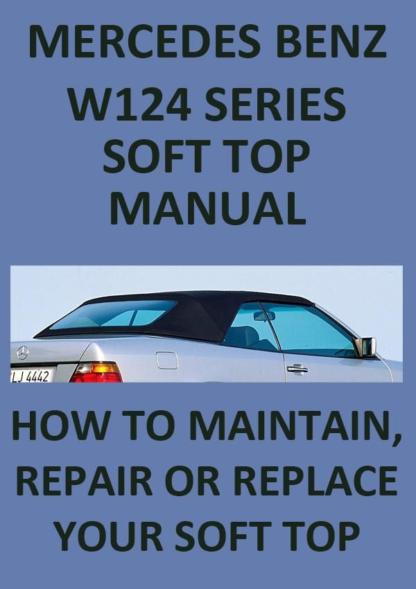 Mercedes Benz W124 Series Convertible Roof Repair Replace Instruction Manual In 2020 Roof Repair Roof Architecture Patio Roof