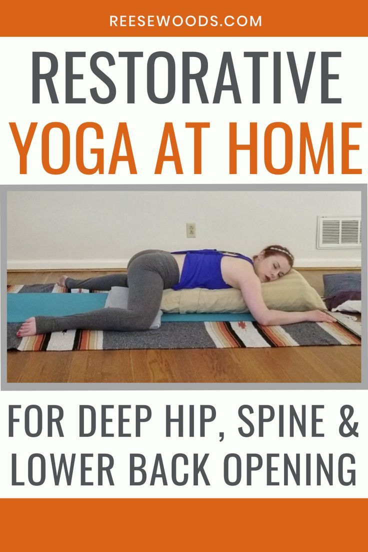 Restorative Yoga for Deep Hip, Spine and Lower Back Opening - Reese Woods Fitness