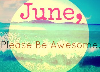 Delicieux Welcome June, Please Be Awesome And Surprise. Hello JuneHello SummerWelcome  ...