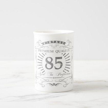 85th Birthday Gag Gift Tea Cup