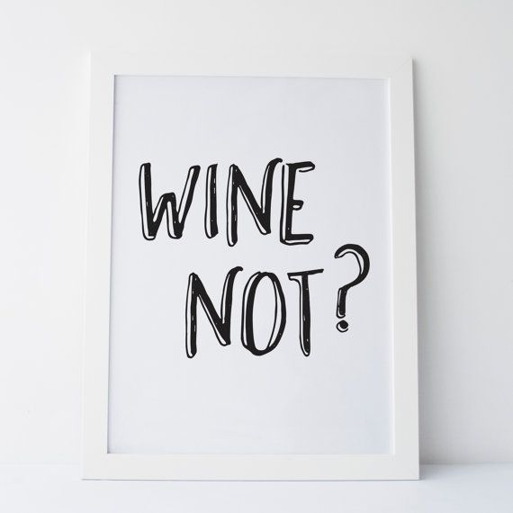 Printable Art Wine Not Wall Print Gallery Wall von elemenopeedesign #funnygifts