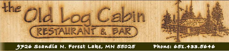 The Old Log Cabin Forest Lake Mn Minnesota Restaurant