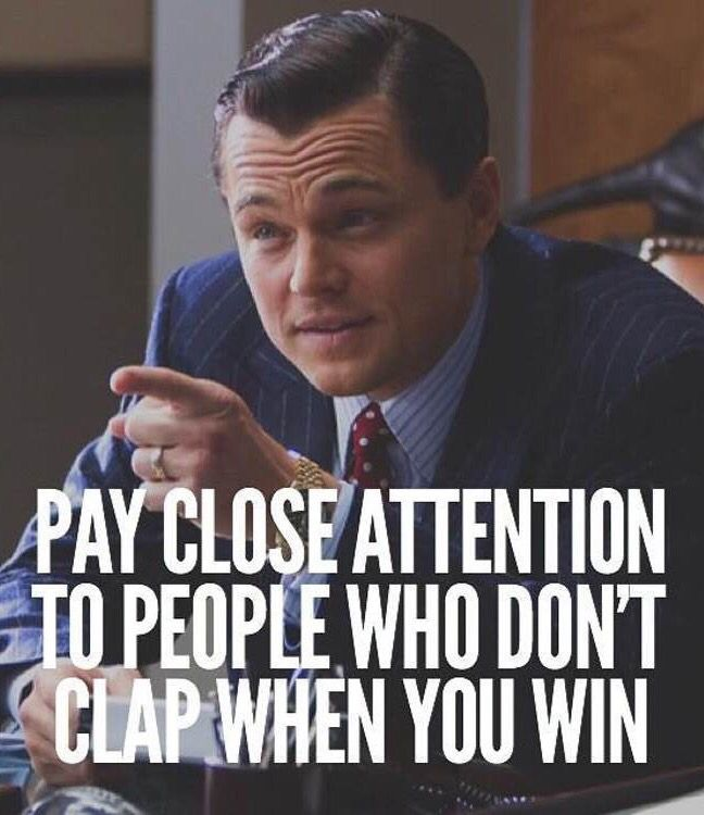 Pay attention to those who don't clap when you win a bet