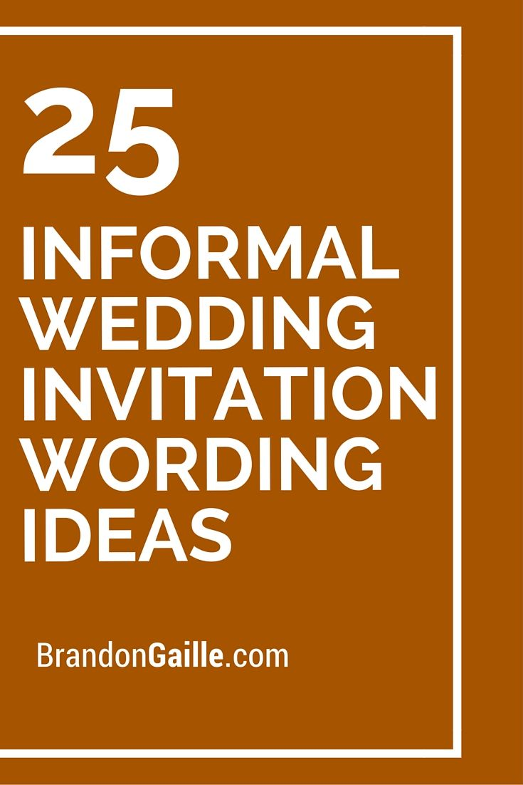 25 Informal Wedding Invitation Wording Ideas Pinterest Informal