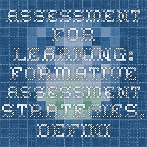 Assessment FOR Learning A great list of FORMATIVE ASSESSMENT - formative assessment strategies
