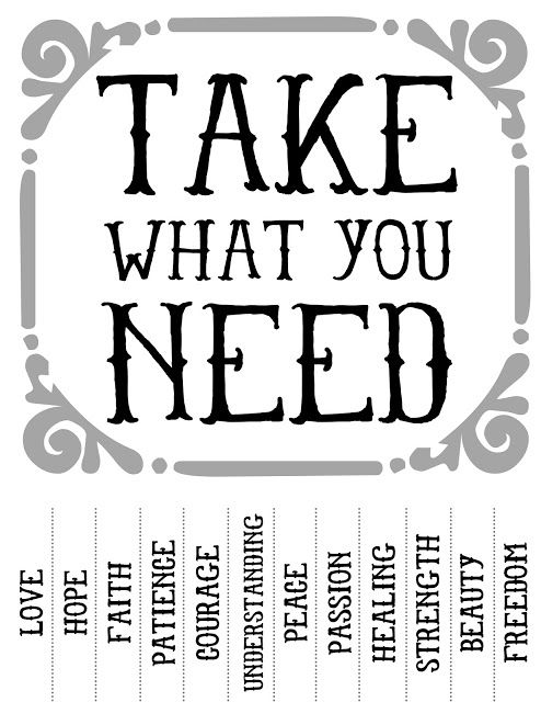 photo about Take What You Need Printable titled Discovered a printable model!! quotable Acquire what by yourself will need