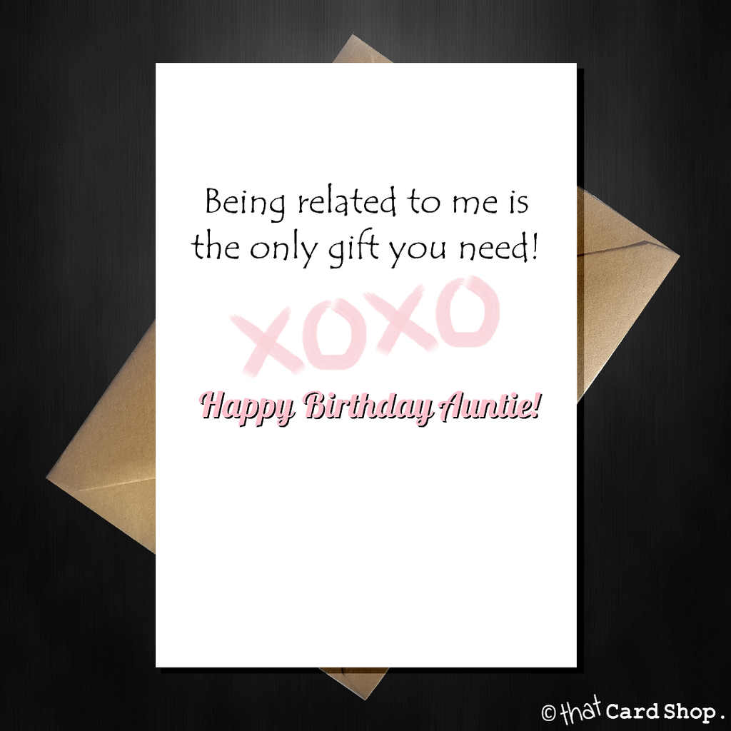 Funny Birthday Card For Your Auntie Being Related To Me Is All You Need Funny Birthday Cards Birthday Card For Aunt Birthday Humor