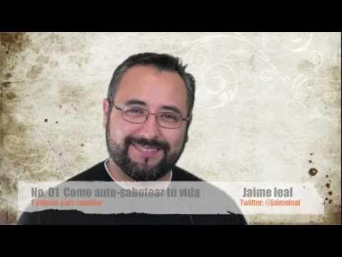 Conferencias Exitosas - Jaime Leal - Como Sabotear tu vida
