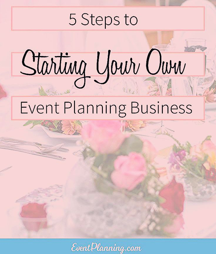 First Steps in Launching Your Own Event Business - EventPlanning.com