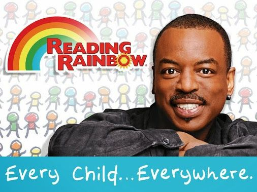 Bring Reading Rainbow Back for Every Child, Everywhere....