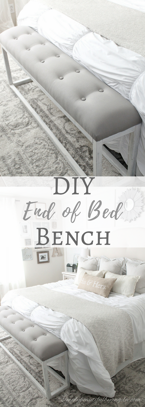 DIY Simple End of Bed Bench | Farmhouse bedroom benches ...