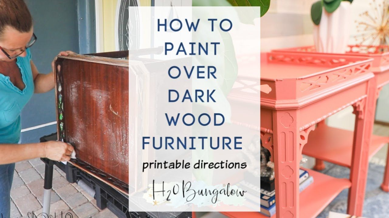 How To Paint Over Dark Wood Furniture in 2020 Staining