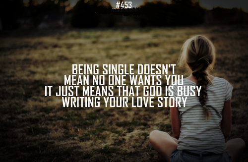 For All The Single Girls Waiting For Mr Right Quotes About God Christian Quotes Images Cute Tumblr Quotes