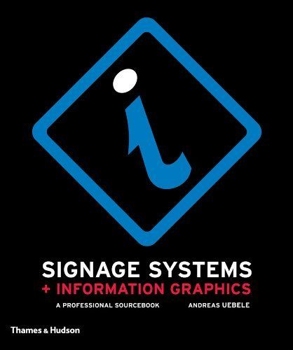 Signage Systems And Information Graphics A Professional Sourcebook By Andreas Uebele Http Www Amazon C Signage System Information Graphics Web Design Books