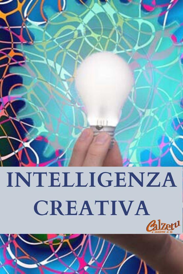 Intelligenza creativa per vincere le sfide della vita