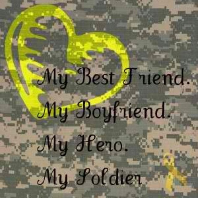 My Best Friend My Boyfriend My Hero My Soldier 3 Scott Army Girlfriend Quotes Military Love Quotes Soldier Love