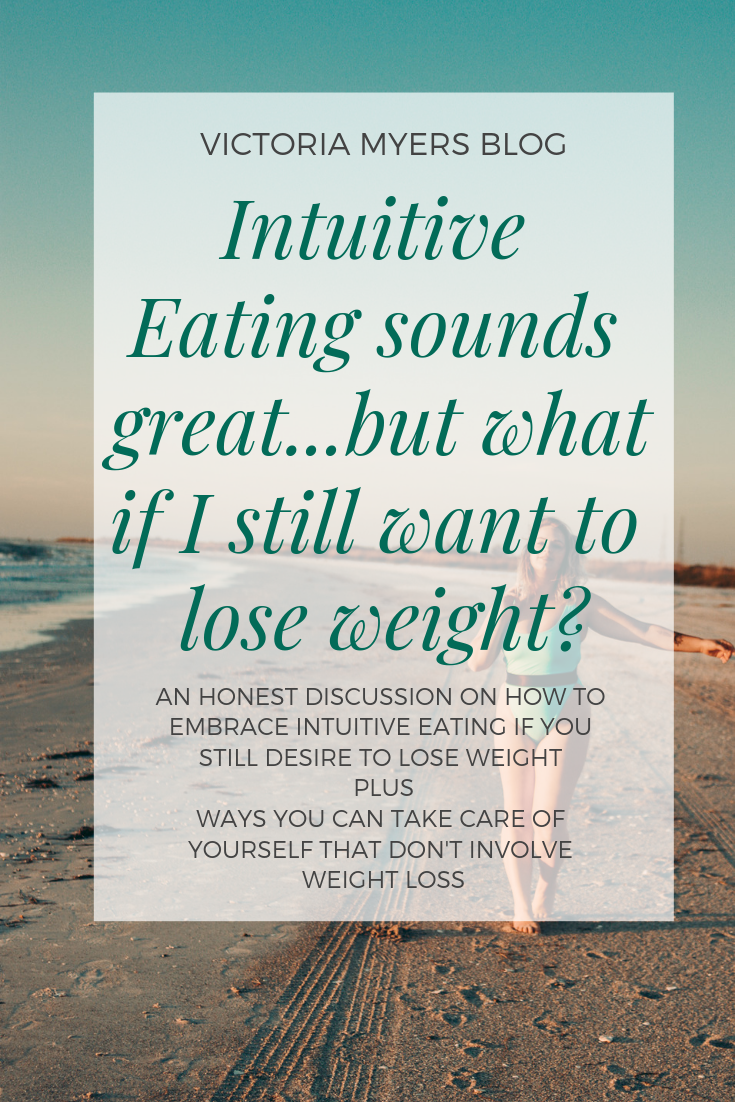 Intuitive Eating sounds what if I still want to lose weight?