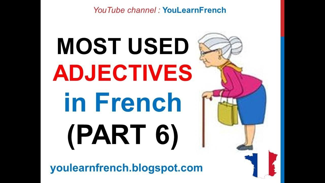 239 Dialogues En Francais French Conversations French Lesson 246 100 Most Common Adjectives In French Part 6 Must Know Most Used Expressions Youtube