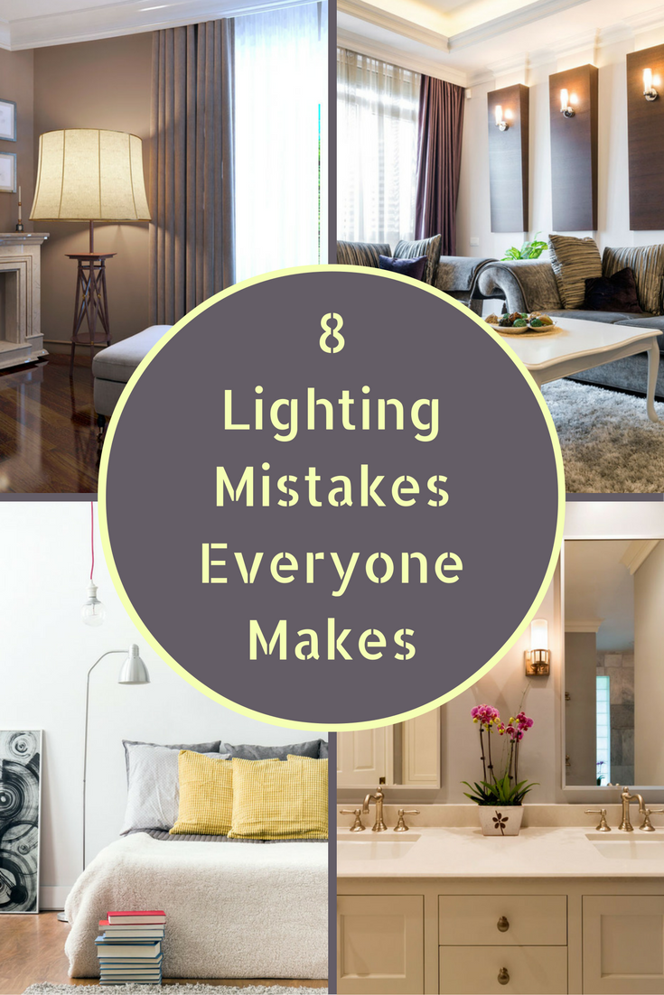 8 Common Lighting Mistakes Almost Everyone Makes Fancy Li